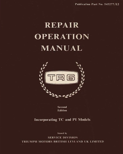 TRIUMPH TR6 REPAIR OPERATION MANUAL Ref 545277 E2