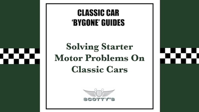 How To Fix Starter Motors on Classic Cars
