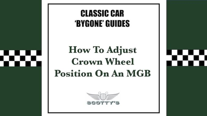 How to Adjust Crown Wheel Position On An MGB