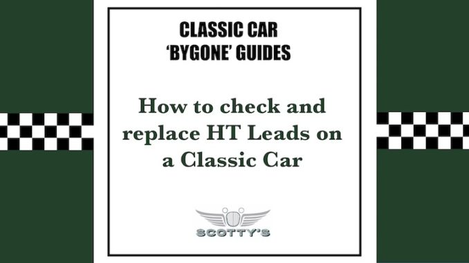 How to check and replace HT Leads on a Classic Car
