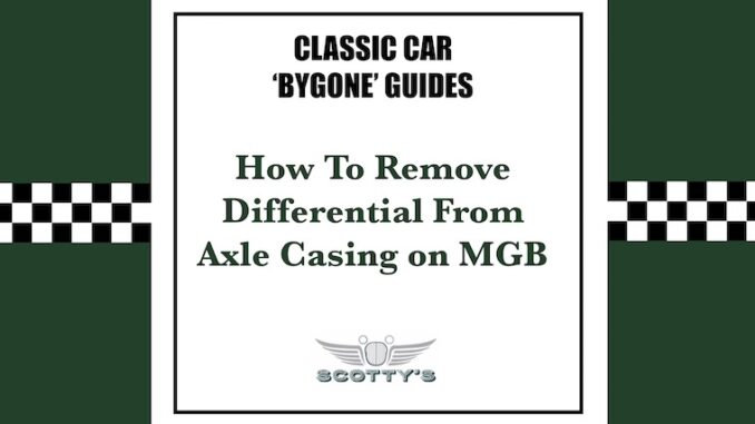 How to remove MGB Differential from Axle Casing