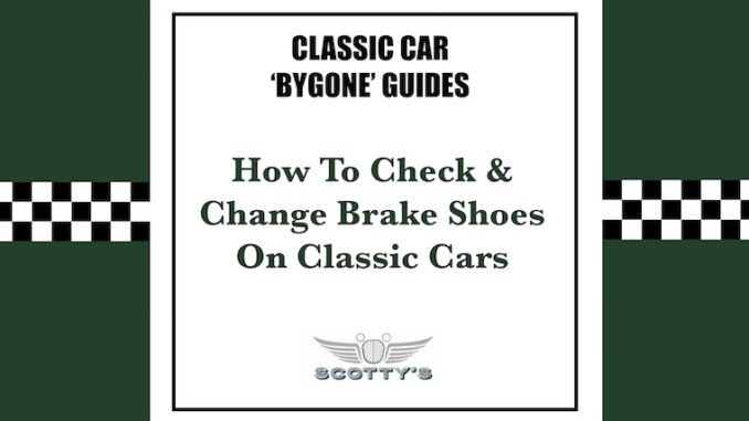 How To Check and Change Brake Shoes On A Classic Car