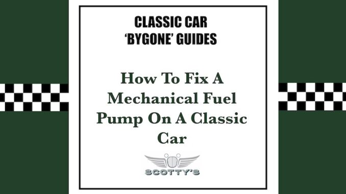How To Fix A Mechanical Fuel Pump On A Classic Car