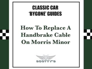 How To Replace A Twin Cable Handbrake On A Morris Minor