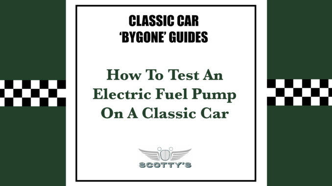 How To Test An Electric Fuel Pump On A Classic Car